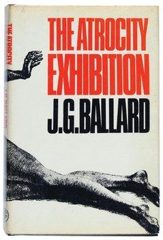 4C: Ballard (J.G.) The Atrocity Exhibition