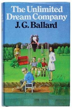 7C: Ballard (J.G.) The Unlimited Dream Company