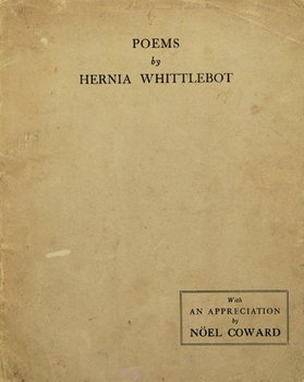 "25C: Coward (Nöel), ""Hernia Whittlebot"". Poems"