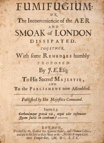 413: [Evelyn (John)] Fumifugium: 1st 1661