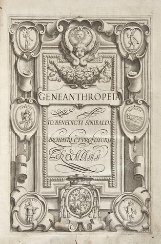 7: Sinibaldi (Giovanni Benedetto) Geneanthropeiae siv