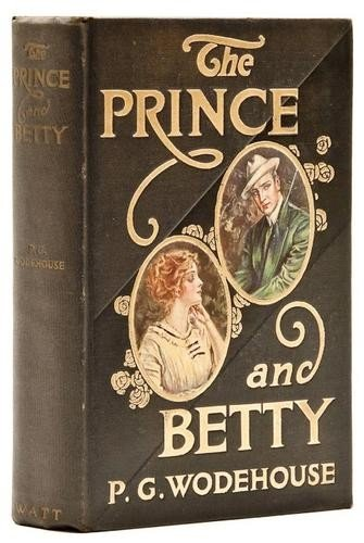303: Wodehouse (P.G.) The Prince and Betty