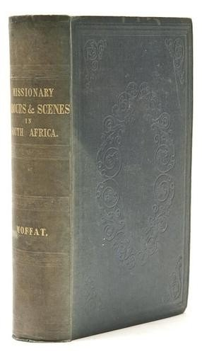 10: Moffat (Robert) Missionary Labours and Scenes in S