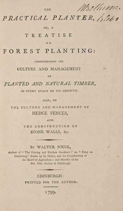 19: Nicol (Walter) The Practical Planter, or, a Treati