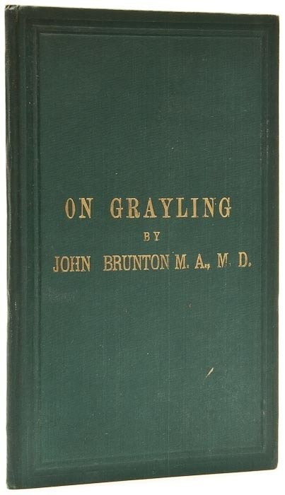 52: Brunton (John) On Grayling. A Paper...read to The