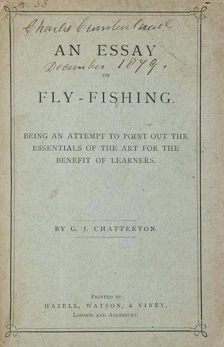 67: Chatterton (G.J.) An Essay on Fly-Fishing