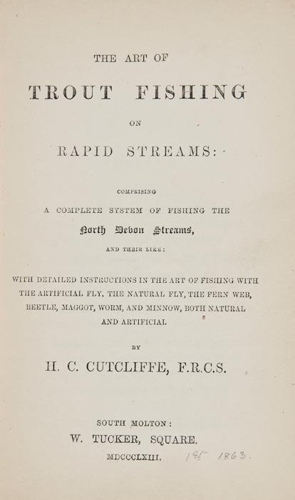 97: Cutcliffe (H.C.) The Art of Trout Fishing on Rapid