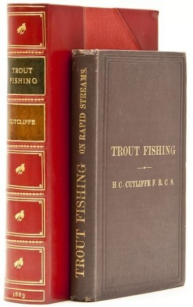 Cutcliffe (H.C.) The Art Of Trout Fishing On Rapid