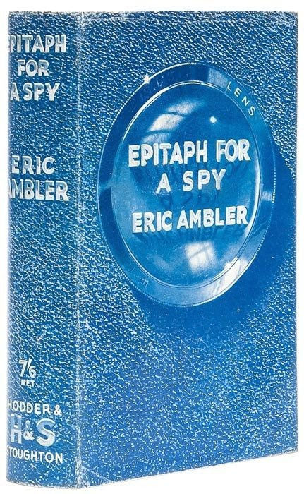 5: Ambler (Eric) Epitaph for a Spy