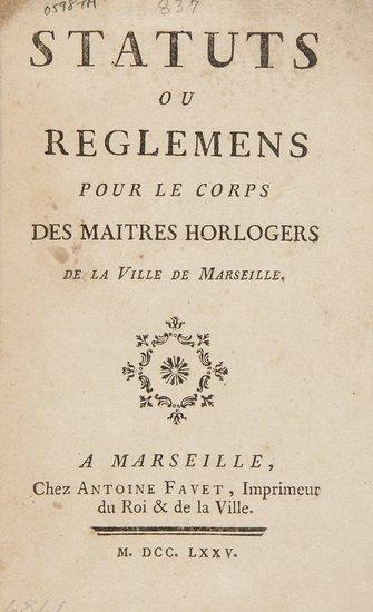 Clockmakers of Marseilles.- Statuts ou Reglemens p