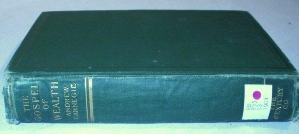 5507: Carnegie GOSPEL WEALTH & OTHER TIMELY ESSAYS 1901