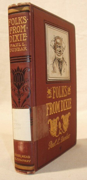 7501: SIGNED Paul Laurence Dunbar FOLKS FROM DIXIE 1898
