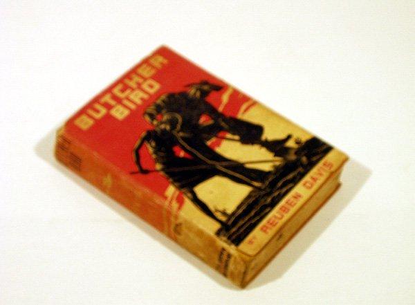 2032: Reuben Davis BUTCHER BIRD 1936 First Printing