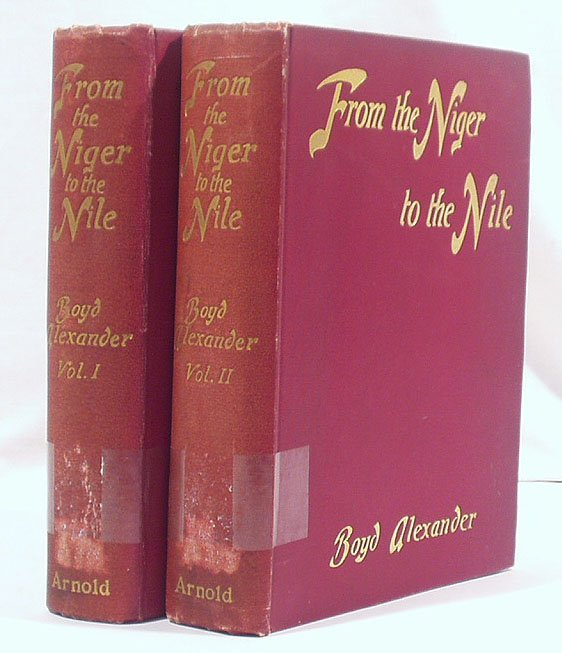 3012: Alexander FROM NIGER TO THE NILE 1907 2 vols.
