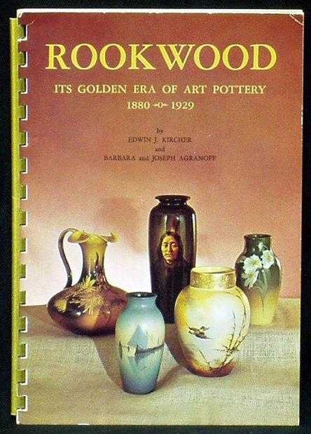12: ROOKWOOD Its Golden Era Of Art Pottery  1880-1929