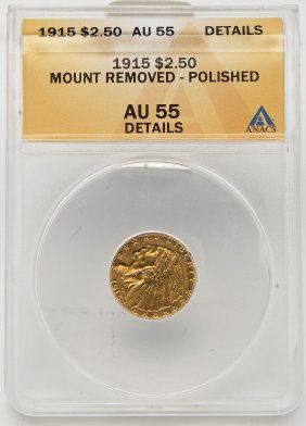 1915 Indian Head $2.50 Gold Anacs Au55 Details