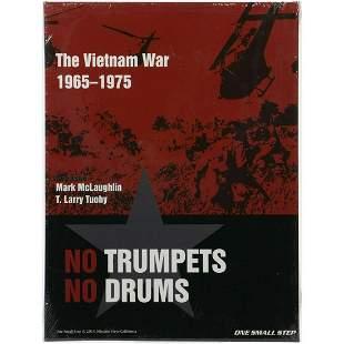 The Vietnam War 1965 - 1975 : No Trumpets No Drums