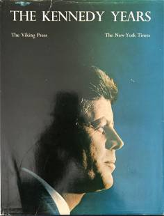 The Kennedy Years The New York times Published