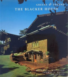 Greene and Greene: The Blacker House - FIRST EDITION -
