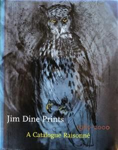 Jim Dine Prints A Catalogue Raisonne 1985-2000