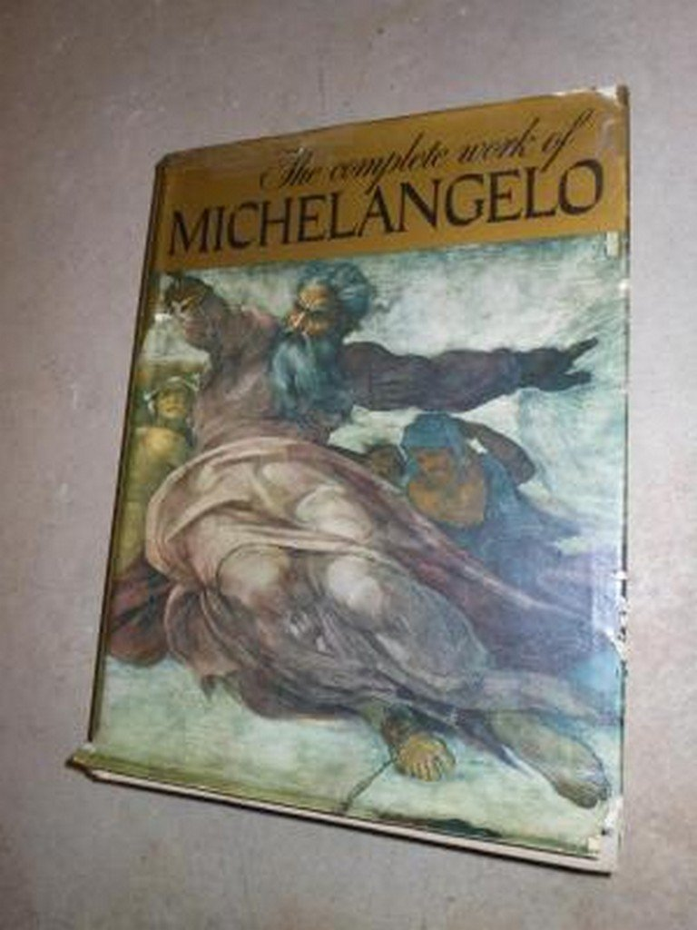 The Complete Work of Michelangelo by Mario Salmi,