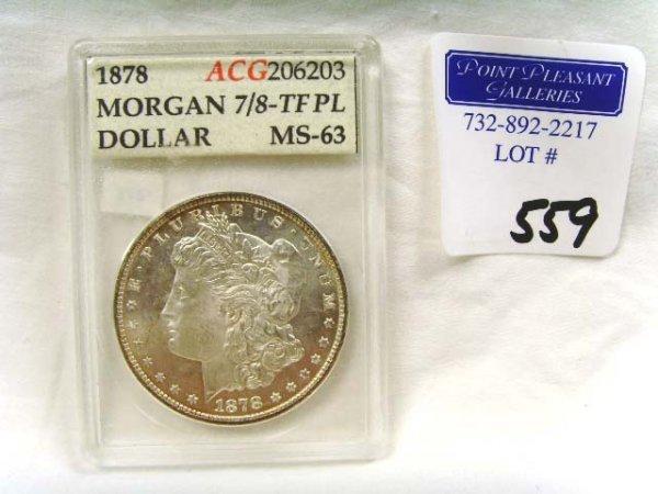 559: 1878 SILVER MORGAN DOLLAR MS 63 P.L. AGC CERTIFIED