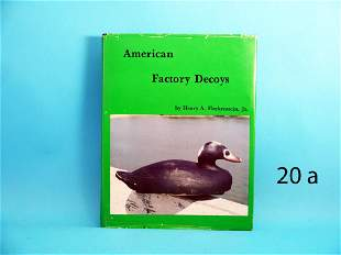 �FACTORY DECOYS� by Henry Fleckenstein, Jr. The