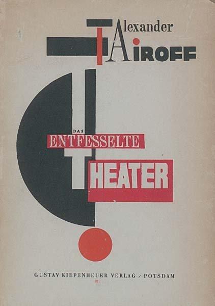 1007: El Lissitzky; Alexander Tairoff. 'Das entfesselte
