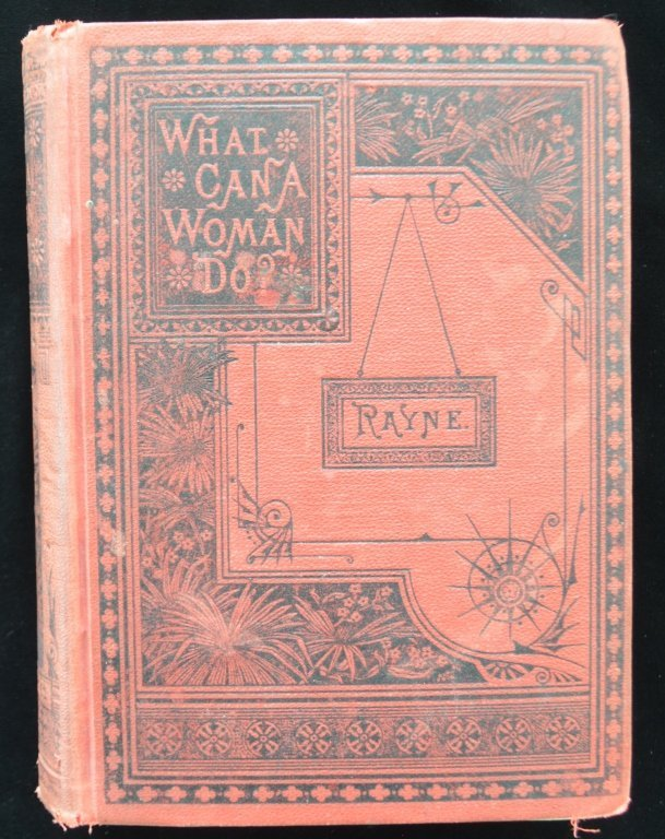 1st Edition What Can A Woman Do Book Rayne 1893