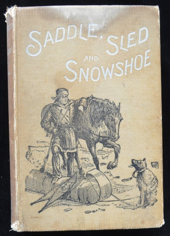 1st Edition Saddle, Sled and Snowshoe 1896