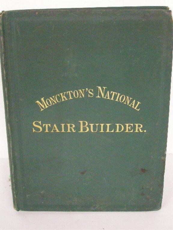 1015: Monckton, J.H. The National Stair-Builder, 1873