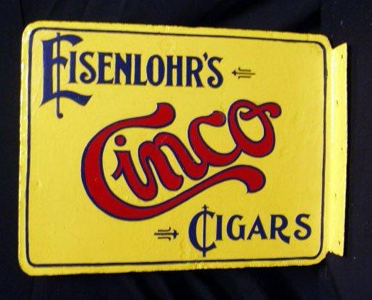 2015: 30's Eisenlohrs Cinco Cigars metal display sign