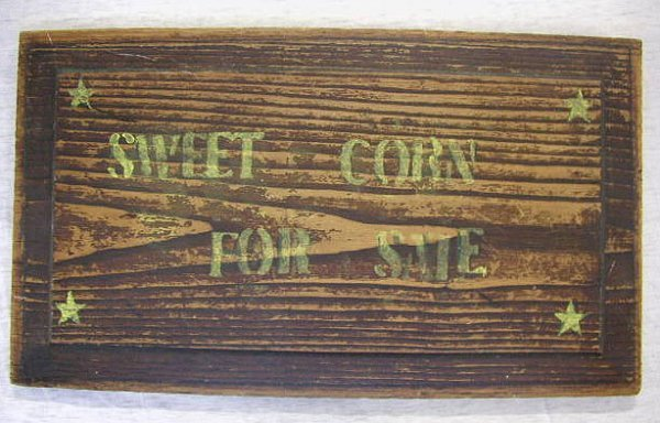 "2016: Oak trade sign ""Sweet Corn for Sale"""