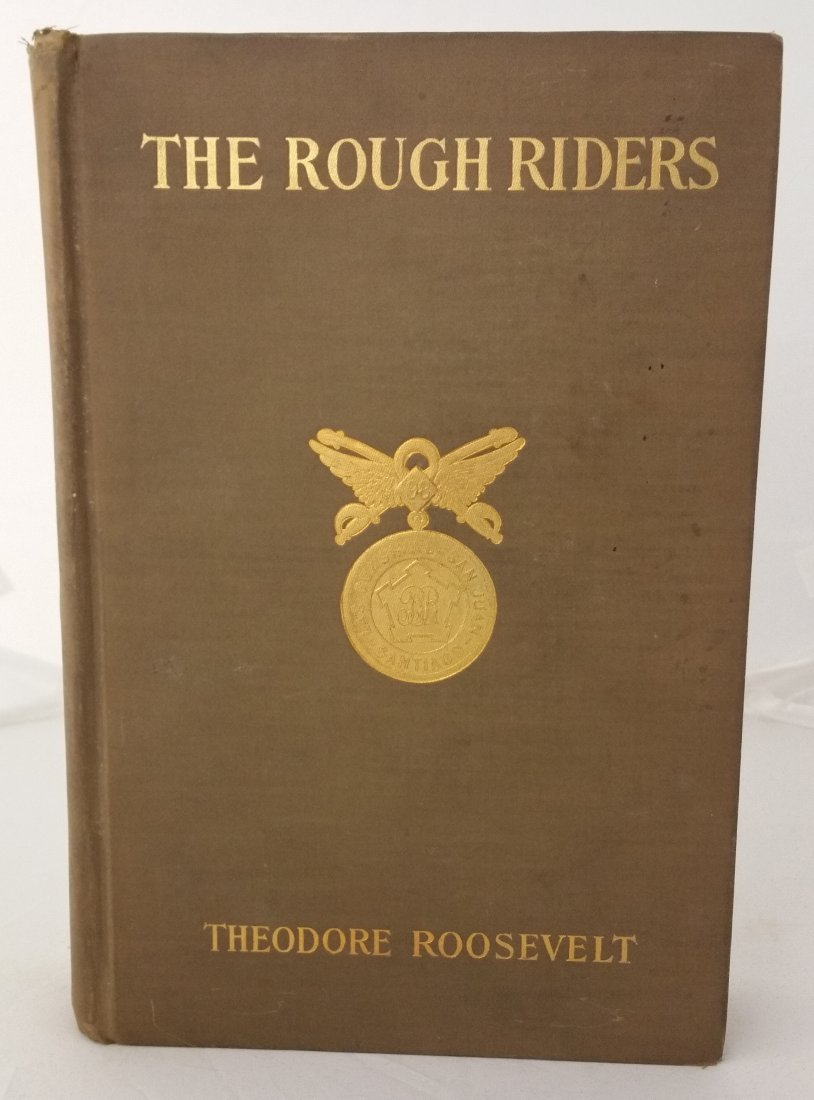1ST EDITION THE ROUGH RIDERS, THEODORE ROOSEVELT, 1899
