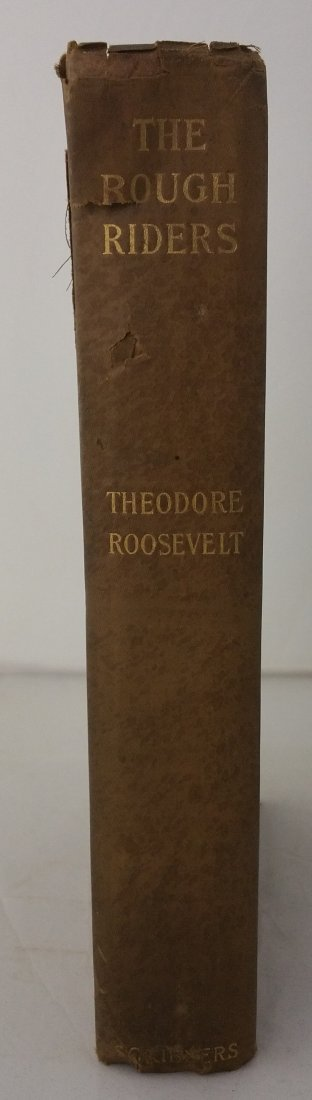 1ST EDITION THE ROUGH RIDERS, THEODORE ROOSEVELT, 1899 - 2