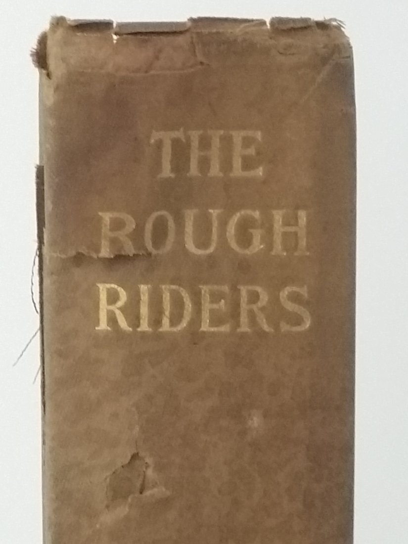 1ST EDITION THE ROUGH RIDERS, THEODORE ROOSEVELT, 1899 - 3