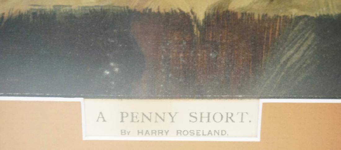 HARRY ROSELAND PRINT TITLED *A PENNY SHORT*. 28 1/4 X - 2