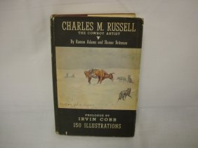 BOOK; *CHARLES M. RUSSELL, THE COWBOY ARTIST* BY