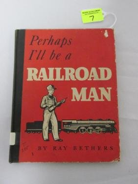 """PERHAPS I'LL BE A RAILROAD MAN"" BOOK"