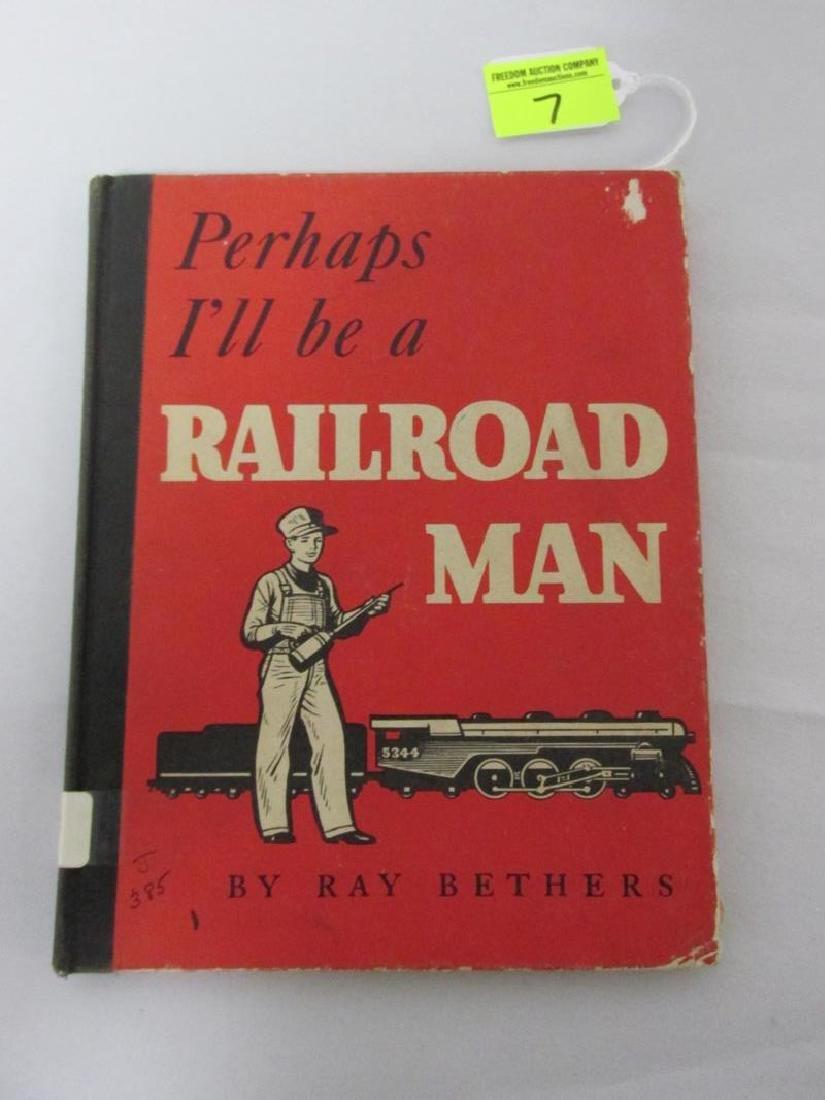 """""""PERHAPS I'LL BE A RAILROAD MAN"""" BOOK"""