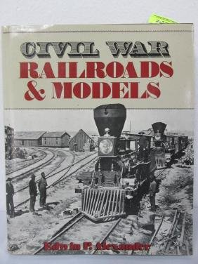CIVIL WAR RAILROADS AND MODELS BOOK