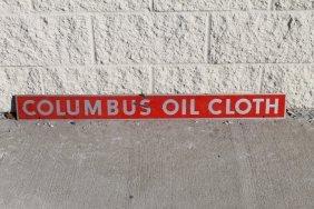 "Columbus Oil Cloth Metal Sign 40"" X 4"""