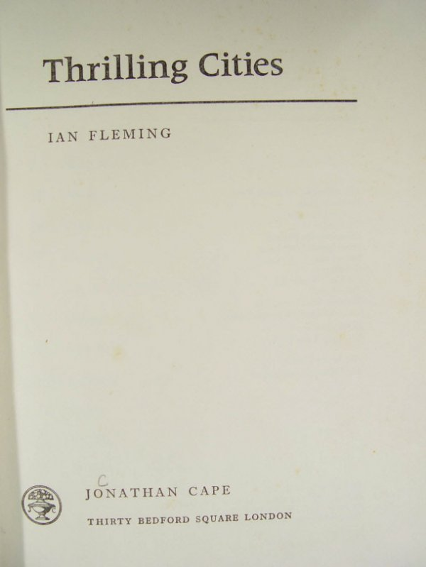 748: Ian Fleming - Thrilling Cities - first edition pub - 2