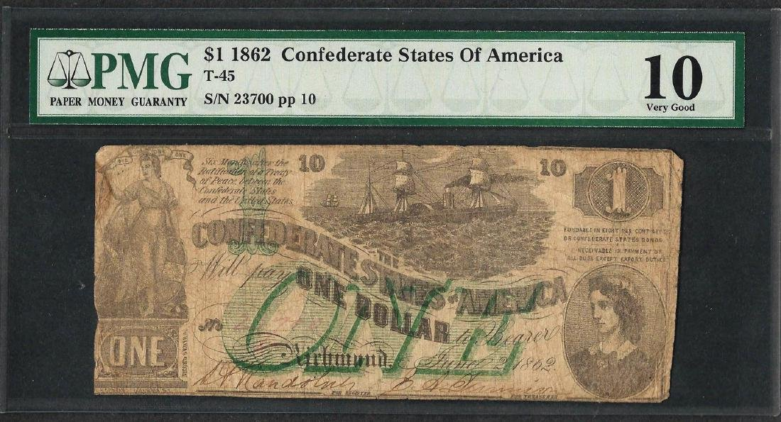 1862 $1 Confederate States of America Note T-45 PMG