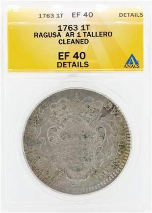 1763 Ragusa AR 1 Tallero Cleaned Coin ANACS EF40