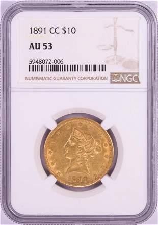 1891-CC $10 Liberty Head Eagle Gold Coin NGC AU53