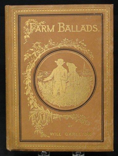 1580: FARM BALLADS, BY WILL CARLETON