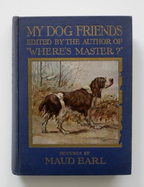 542: ''My Dog Friends'' ill. after Maud Earl