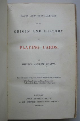 Wm. Chatto- Origin And History Of Playing Cards