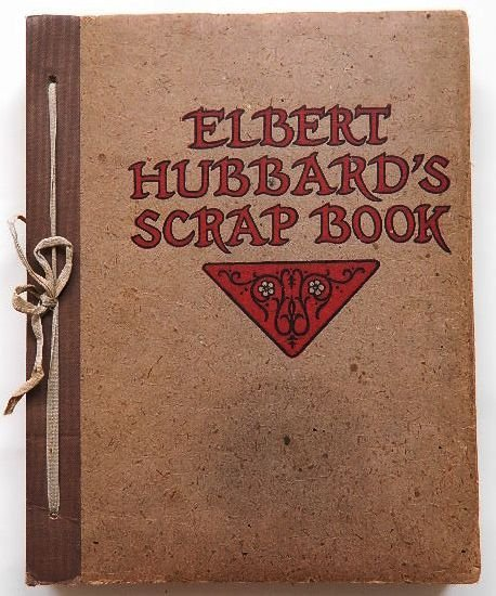 245: Elbert Hubbards Scrap book